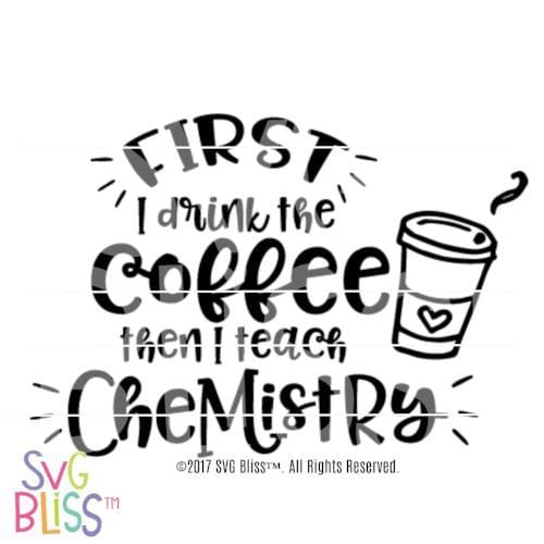 First I drink the coffee, then I teach chemistry SVG DXF