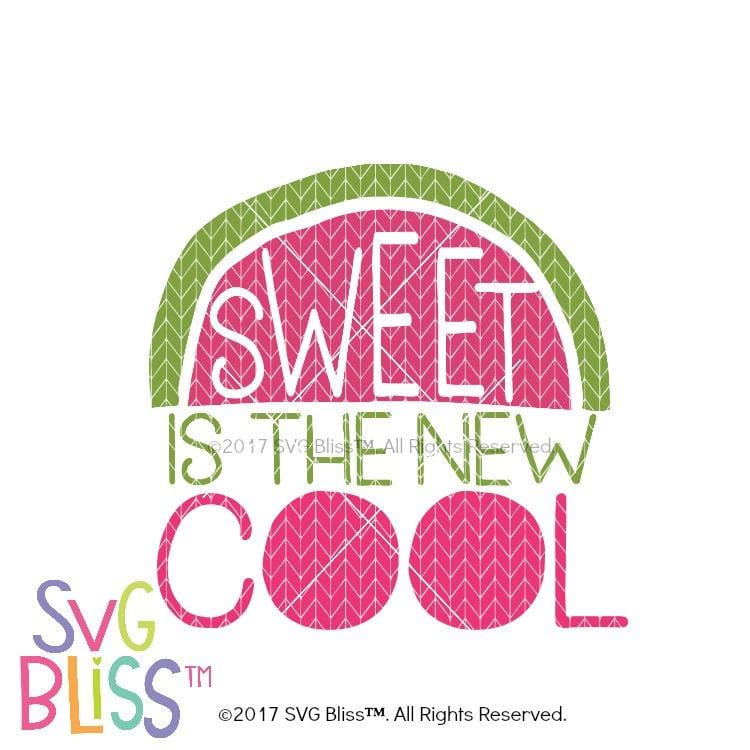 Sweet Is The New Cool SVG DXF