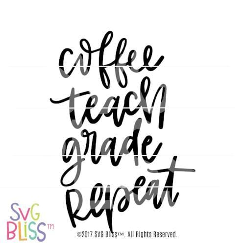 Coffee Teach Grade Repeat SVG DXF