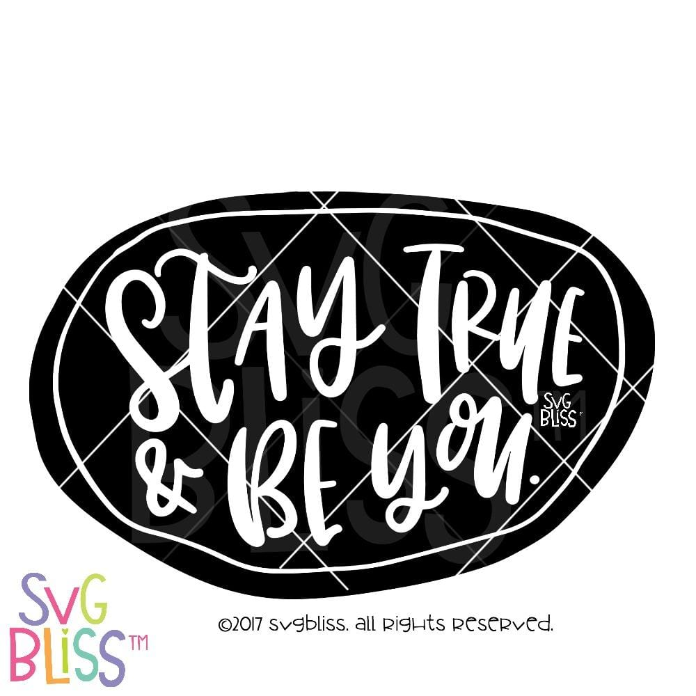 Stay True & Be You - SVG Bliss