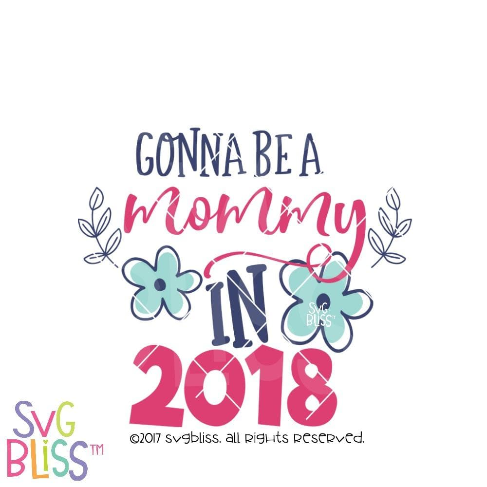 Gonna Be a Mommy in 2018 - SVG Bliss