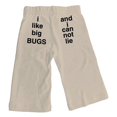 Bugged Out i like big BUGS and i can not lie baby pants - natural
