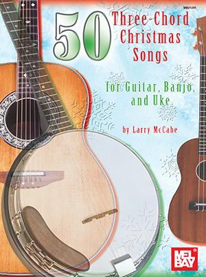 Media 50 Three-Chord Christmas Songs for Guitar, Banjo & Uke