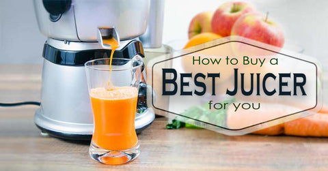 Buy a Best Juicer for You