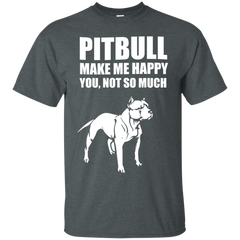 Pitbull Shirts Pitbull Make Me Happy You Not So Much T-shirts Hoodies Sweatshirts