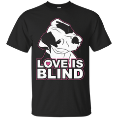 Dogs Shirts Love is Blind T-shirts Hoodies Sweatshirts
