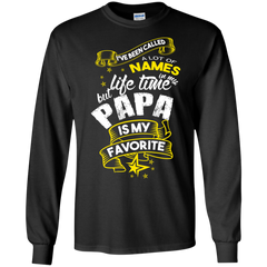 Father's Day Gift T-shirts Called A Lot Of Names In My Life Time But Papa Is My Favorite Shirts Hoodies Sweatshirts