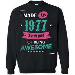 1977 Shirts Made in 1977 of Being Awesome T-shirts Hoodies Sweatshirts - TeeDoggie.Com