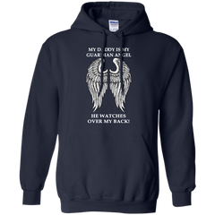 Father's Day Shirts My Dad Is My Guardian Angle He Watches Over My Back T shirts Hoodies Sweatshirts