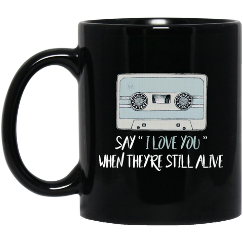 13 Reasons Why Mug Say I Love You When They're Still Alive Coffee Mug Tea Mug