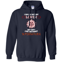 Hobbies Shirts I Can Live Without Lover But Can't Live Without Supernatural T shirts Hoodies Sweatshirts