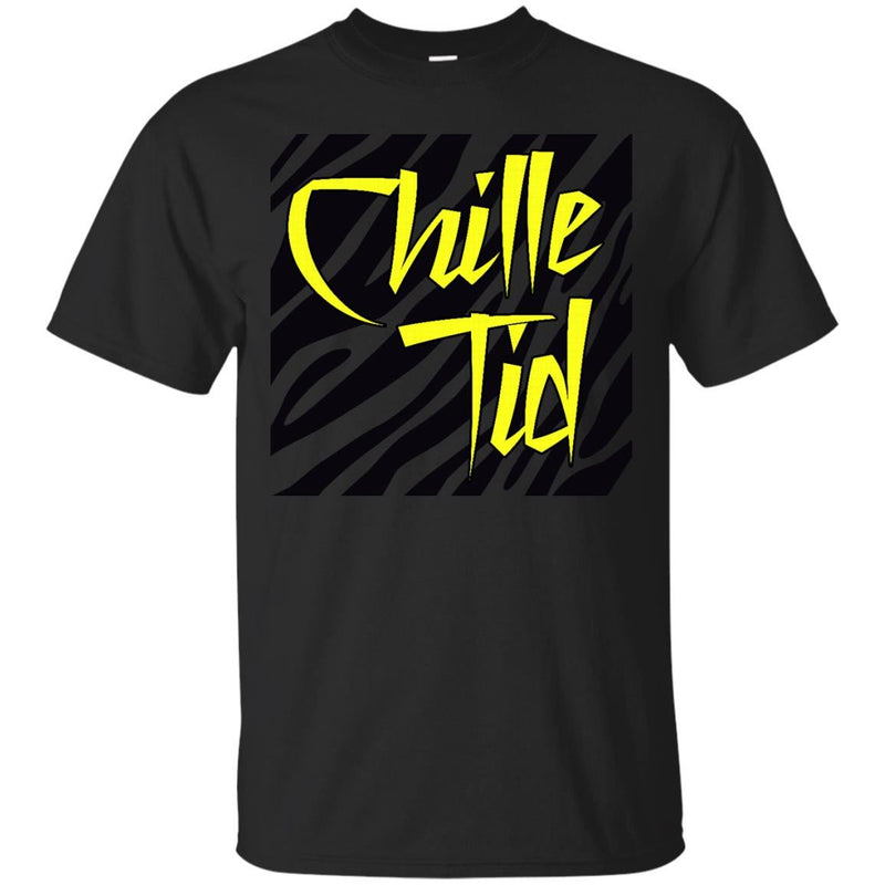 CHILLE TID - Chille Tid T Shirt & Hoodie
