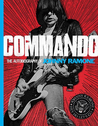 Ramones - Commando: The Autobiography Of Johnny Ramone (Hardcover) - Book