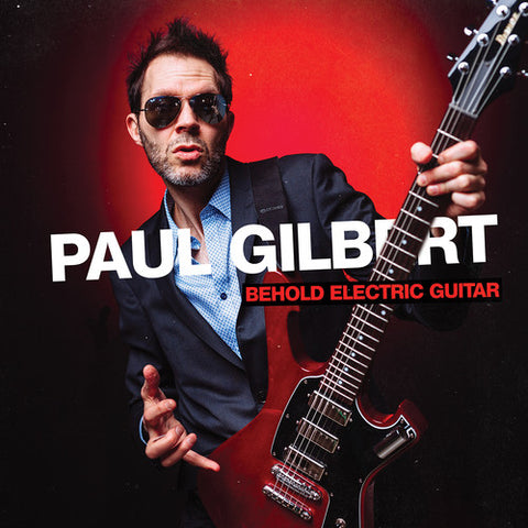 Paul Gilbert - Behold Electric Guitar - 2019 - (CD Or Vinyl LP Album)