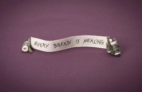 Every Breath Is Healing