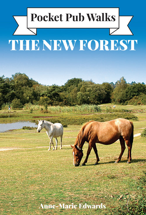 Pocket Pub Walks - The New Forest: 15 Walks & Recommended Local Pubs