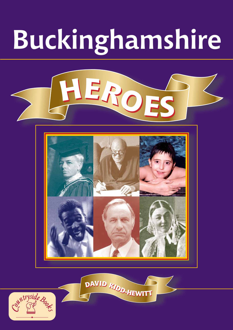 Buckinghamshire Heroes book cover. Local stories about the deeds and achievements of the special people of Buckinghamshire. Includes children's author Roald Dahl and Florence Nightingale.