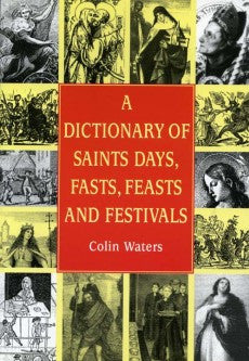 Dictionary of Saints Days, Fasts, Feasts and Festivals book cover.