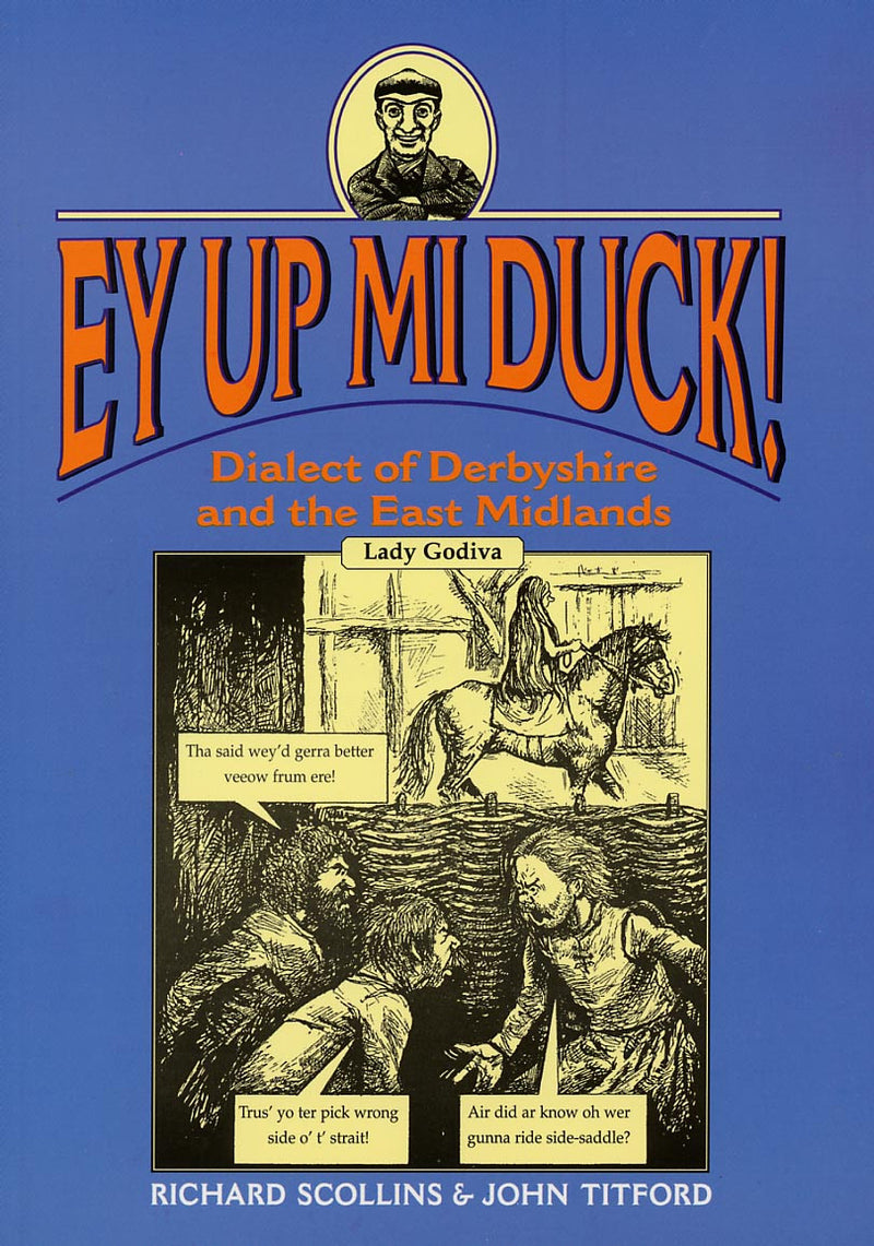 Ey Up Mi Duck! (East Midlands Dialect)