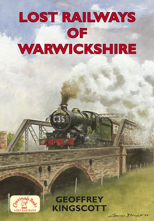 Lost Railways of Warwickshire book cover. Transport history of steam trains and stations in Warwickshire.