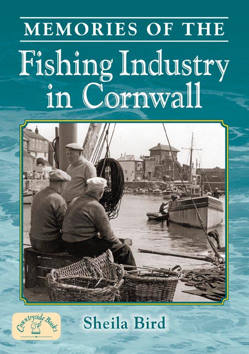 Memories of the Fishing Industry in Cornwall.