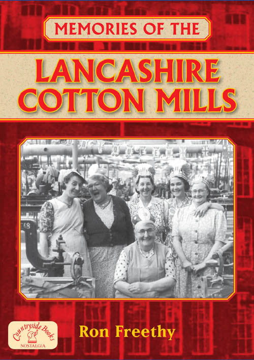 Memories of the Lancashire Cotton Mills book cover. History of the Lancashire cotton industry.