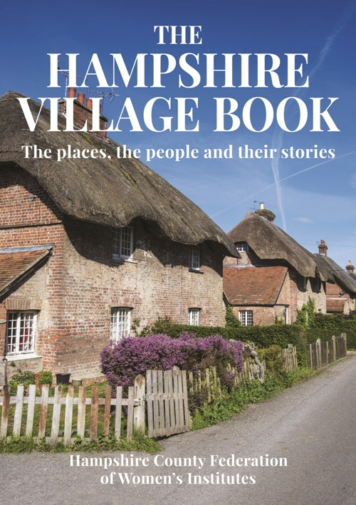 The Hampshire Village Book - The places, the people and their stories book cover