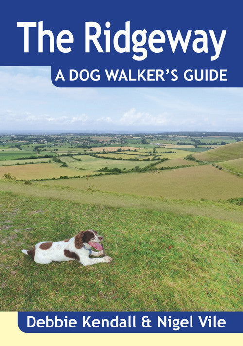 The Ridgeway A Dog Walker's Guide book cover. 20 circular walks in Berkshire, Wiltshire, Oxfordshire and Buckinghamshire. Each dog walk has maximum off lead time and includes dog-friendly pubs and cafes.