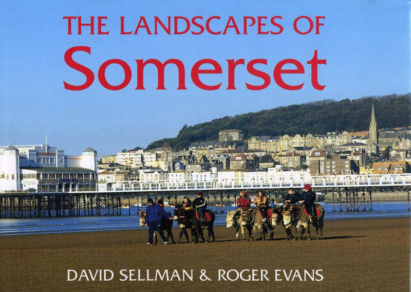 The Landscape of Somerset book cover. Photographic guide to the countryside of Somerset.