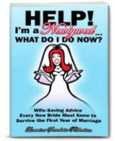 Help! I'm a Newlywed...What Do I Do Now?: Wife-saving Advice Every New Bride Must Know [Paperback]