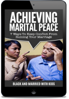 Achieving Marital Peace: 7 Ways to Keep Conflict from Ruining Your Marriage [eBook]