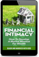 Financial Intimacy: How to Develop a Marital Mindset for Wealth [eBook]