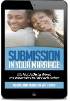 Submission in Your Marriage: It's Not a Dirty Word. It's What We Do for Each Other [eBook]