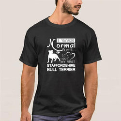 Normal Until I Got My Staffordshire Bull Terrier T-Shirt