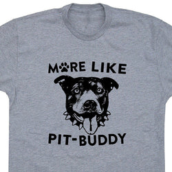 More Like Pit-Buddy Men's T-Shirt