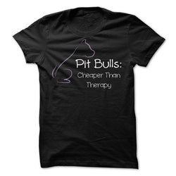 Pit Bulls: Cheaper than Therapy T-Shirt