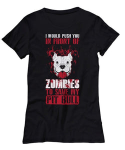 Push You To Save Pit Bull From Zombies Women's T-Shirt
