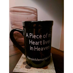 Heroin Memorial - Piece of My Heart Lives in Heaven - 16 oz Mug - HeroinSupport.org