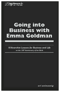 Going Into Business With Emma Goldman: 18 Anarchist Lessons for Business and Life