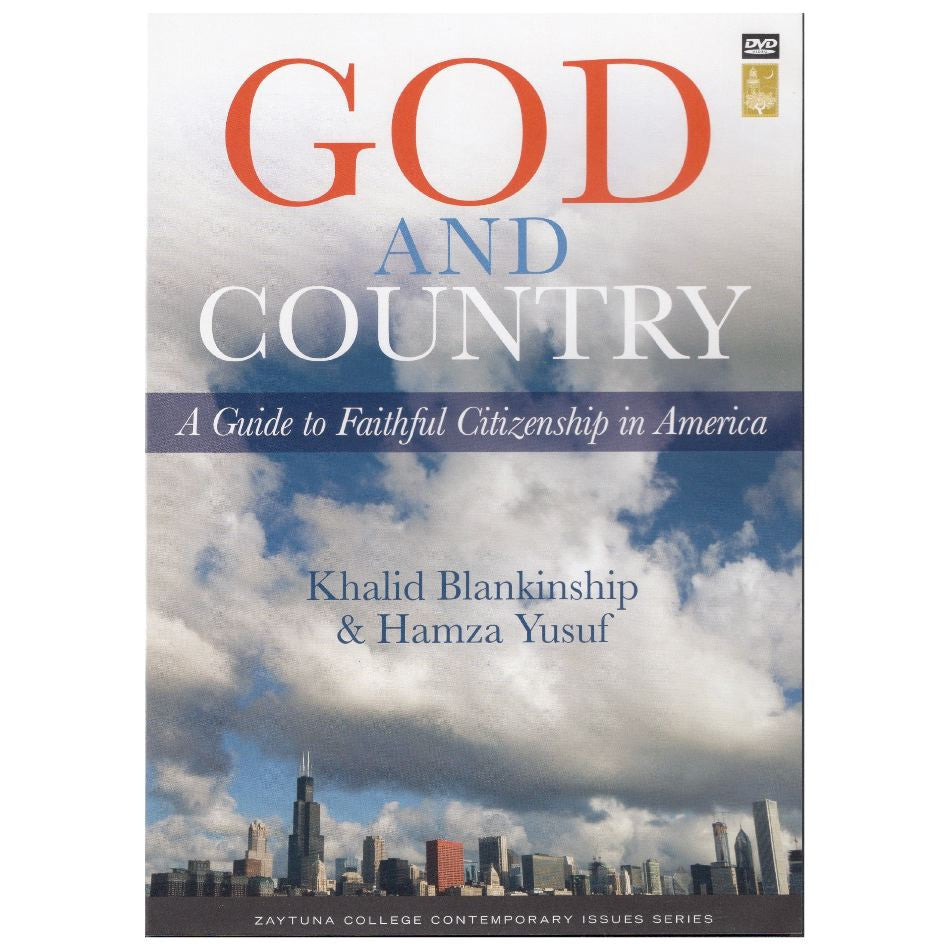 God and Country A Guide to Faithful Citizenship in America featuring Khalid Blankinship, Hamza Yusuf