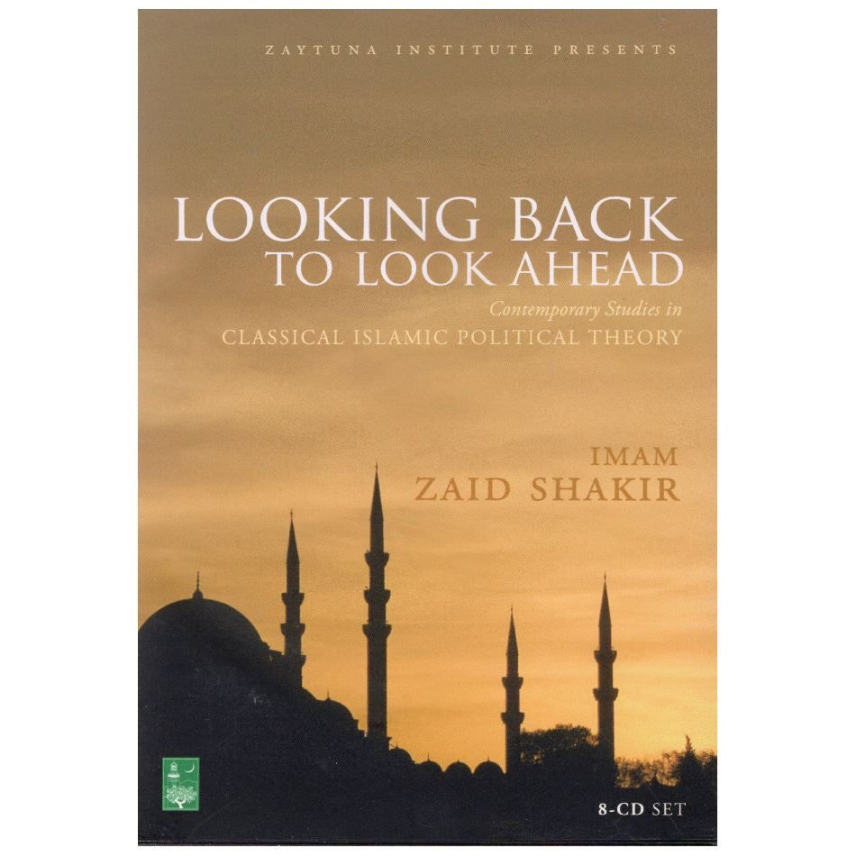 Looking Back to Look Ahead: Contemporary Studies in Classical Islamic Political Theory With Imam Zaid Shakir