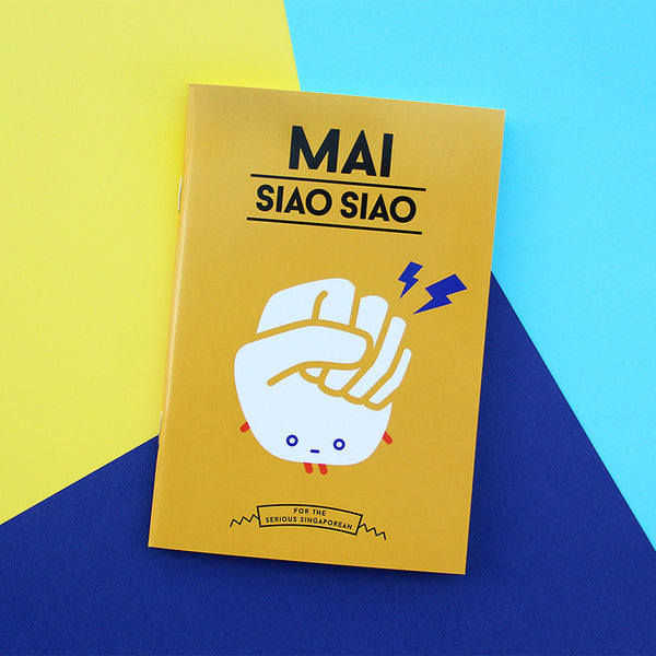 Strangely Singaporean Notebook – Mai Siao Siao