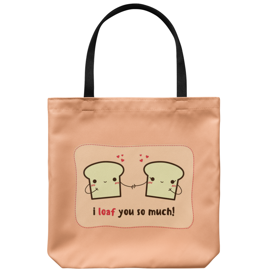 'I loaf you so much' Love Quotes Tote Bag