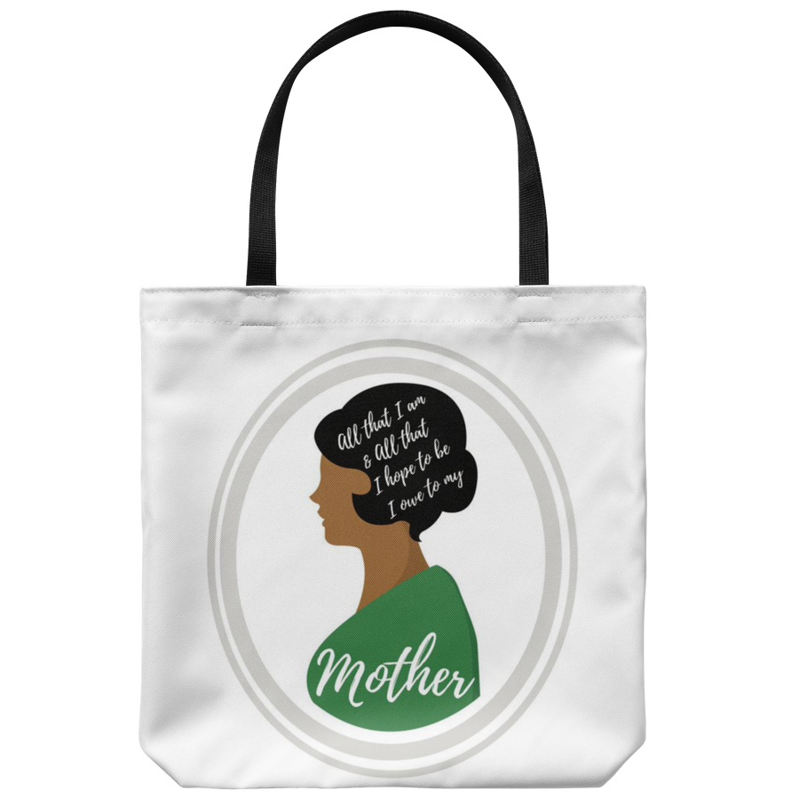 'All that I am and all that I hope to be' Mother Daughter Tote Bag