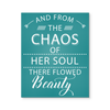 Canvas Wall Art - 'From The Chaos Of Her Soul, There Flowed Beauty' Quote Blue Green Canvas