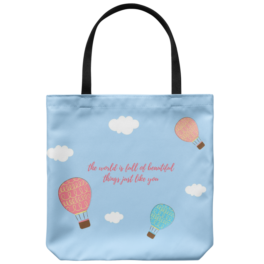 'The world is full of beautiful things like you' Good Morning Quotes Tote Bag