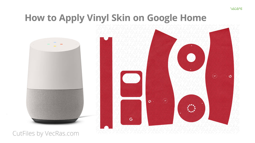 How to apply Full Wrap Vinyl Skin on Google Home Audio Device