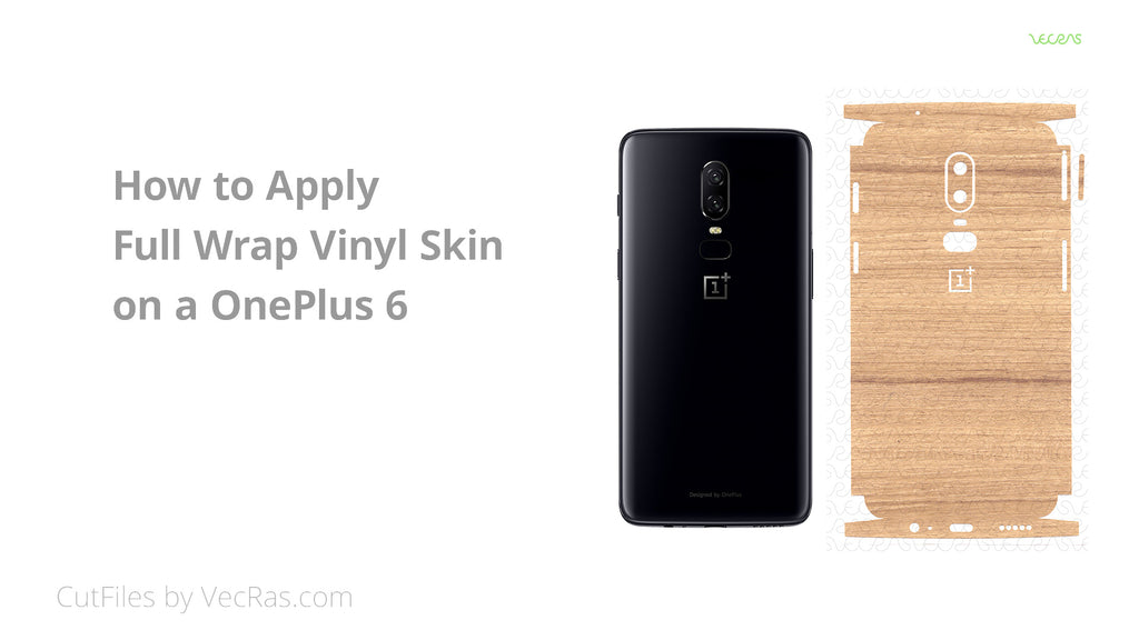 How to apply Full Wrap Vinyl Skin on a OnePlus 6