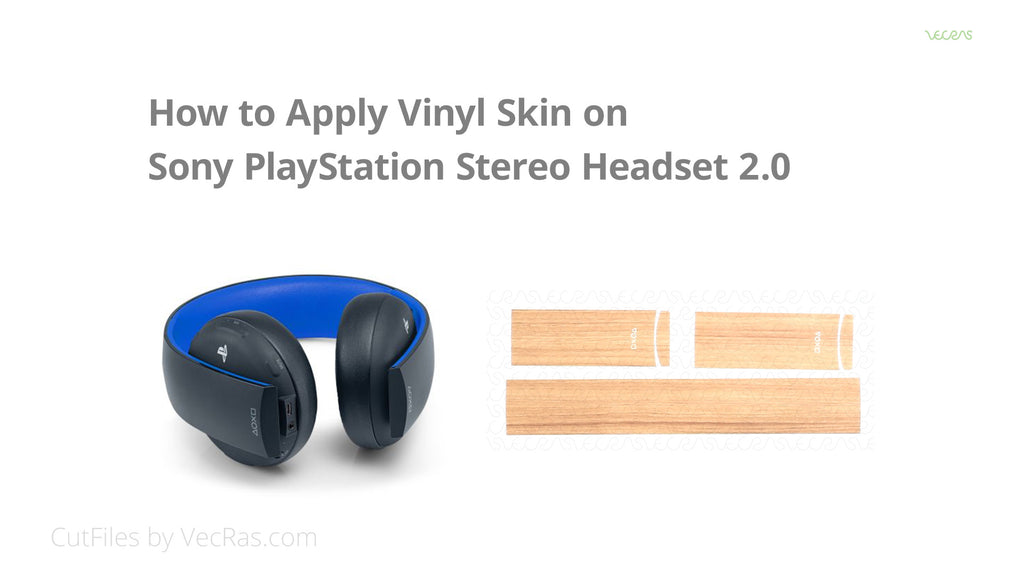 How to Apply Vinyl Skin on PlayStation Wireless Stereo Headset 2.0