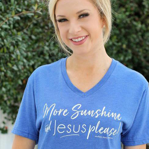More Sunshine and Jesus Please - Short Sleeve